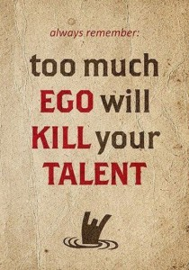 Always-Remember-Too-Much-Ego-Will-Kill-Your-Talent